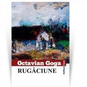 Rugaciune - Octavian Goga