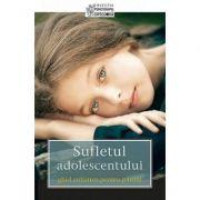 Sufletul adolescentului. Ghid antistres pentru parinti - Adrian Tanasescu-Vlas