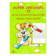 Super creionul II. 56 de activitati educative pentru copii isteti