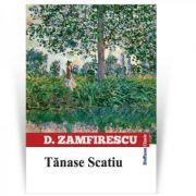 Tanase Scatiu - Duiliu Zamfirescu