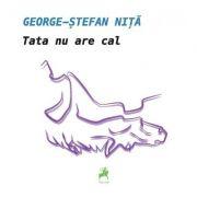 Tata nu are cal - George-Stefan Nita