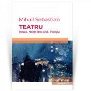 Teatru: Insula. Nopti fara luna. Potopul - Mihail Sebastian