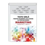 Teste-Grila pentru examenul de licenta la specializarea Marketing. Cursuri de zi. Anul III (coord. Valentina Zaharia)
