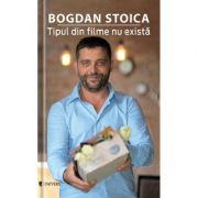 Tipul din filme nu exista - Bogdan Stoica