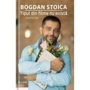 Tipul din filme nu exista vol. 2 - Bogdan Stoica