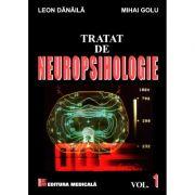 Tratat De Neuropsihologie Vol. 1 - Leon Danaila, Mihai Golu