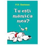 Tu esti mamica mea? - P. D. Eastman