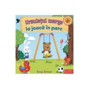 Ursuletul merge la joaca in parc - Benji Davies