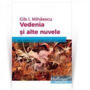 Vedenia si alte nuvele - Gib I. Mihaescu