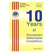 10 Years of Romanian Mathematical Competitions - Radu Gologan