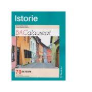 Istorie Bacalaureat 70 de teste - Modele complete de rezolvare, 30 teste noi - Ed. Booklet