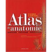 Atlas de anatomie. Morfologie. Functionare. Aspecte clinice (Pierre Kamina)