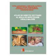 Atlas de insecte vectoare ale bolilor infectioase virale majore - Viorel Alexandrescu
