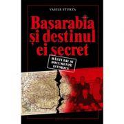Basarabia si destinul ei secret (Vasile Sturza)