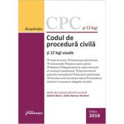 Codul de procedura civila si 12 legi uzuale Ed. 2018
