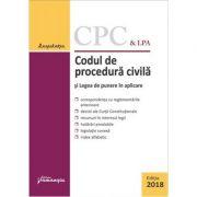 Codul de procedura civila si Legea de punere in aplicare Ed. 2018