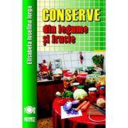 Conserve din legume si fructe ed. 2017 - Elisabeta Iosefina Iorga