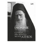 Cuvinte din Sfantul Munte Athos - Staretul Dionisie de la Colciu