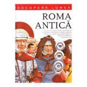 Descopera lumea. Roma Antica