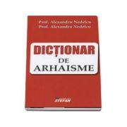 Dictionar de arhaisme (Alexandru Nedelcu)