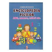 Enciclopedia picilor. ABC, numere, culori - Silvia Ursache