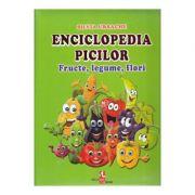 Enciclopedia picilor. Fructe, legume, flori - Silvia Ursache