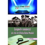 Enigmele romanesti ale celui de Al Doilea Razboi Mondial - Dan-Silviu Boerescu
