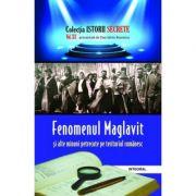 Fenomenul Maglavit si alte minuni petrecute pe teritoriul romanesc - Dan-Silviu Boerescu