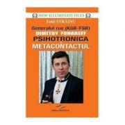 Generalul rus Dimitry Fonareff. Psihotronica si Metacontactul - Emil Strainu