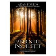 Labirintul insufletit - Adam Foulds