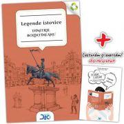 Legende istorice si basme - Dimitrie Bolintineanu (contine Lecturam si exersam)