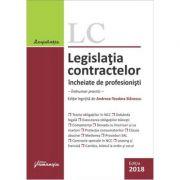 Legislatia contractelor incheiate de profesionisti Ed. 2018