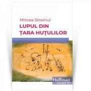 Lupul din tara hutulilor - Mircea Streinul