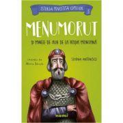 Menumorut si minele de aur de la Rosia Montana - Simona Antonescu, Alexia Udriste
