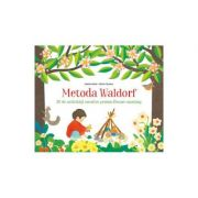 Metoda Waldorf. 30 de activitati creative pentru fiecare anotimp - Isabelle Huiban, Mizuho Fujisawa