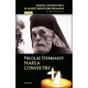 Nicolae Steinhardt, marea convertire - Silvan Theodorescu