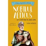 Nobilul Aeticus si o calatorie in jurul lumii (Simona Antonescu, Alexia Udriste)