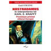Nostradamus in interpretarea lui Karl E. Krafft - Emil Strainu