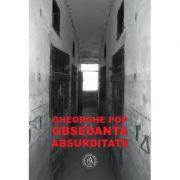 Obsedanta absurditate - Gheorghe Pop