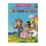On the Farm. English for kids - Silvia Ursache, Iulian Gramatki