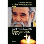 Parintele Galeriu – Predicatorul de foc - Silvan Theodorescu