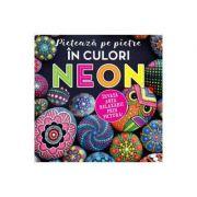 Picteaza pe pietre in culori Neon. Cutie. Invata arta relaxarii prin pictura - Katie Cameron