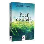 Praf de stele - Valeriu Panoiu