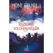 Razboiul solomonarilor - Moni Stanila