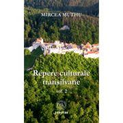 Repere culturale transilvane Volumul 2 - Mircea Muthu
