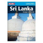 Sri Lanka Incepe calatoria - Berlitz - Incursiune in obiectivele turistice