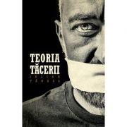 Teoria tacerii Editia 2 - Iulian Tanase