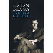 Trilogia culturii. Orizont si stil. Spatiul mioritic. Geneza metaforei si sensul culturii - Lucian Blaga