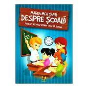 Marea carte despre scoala. Povesti pentru primii pasi la scoala - Editie ilustrata - Izmindi Katalin