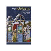 Crucile de la Sapanta. O colectie de epitafuri din veselul cimitir maramuresean